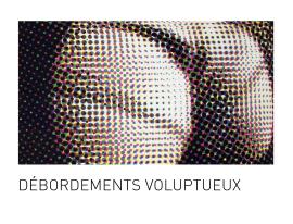 NEW_vignette_debordementsvoluptueux_2